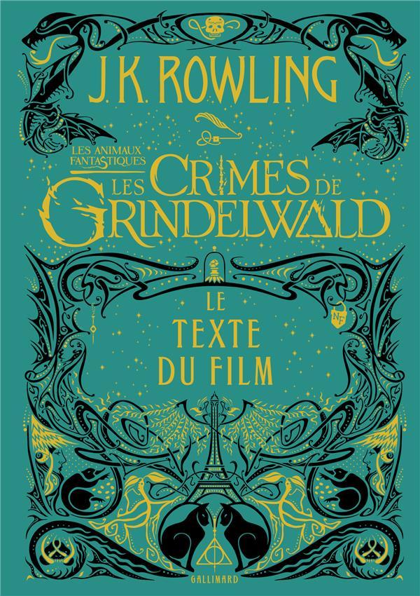 Les crimes de grindelwald - vol02 - le texte du film