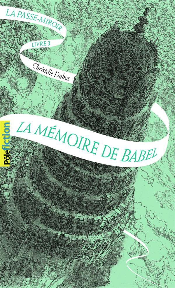 LA PASSE-MIROIR, 3 - LA MEMOIRE DE BABEL