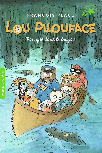 LOU PILOUFACE, 3 : PANIQUE DANS LE BAYOU