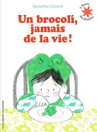 UN BROCOLI, JAMAIS DE LA VIE !