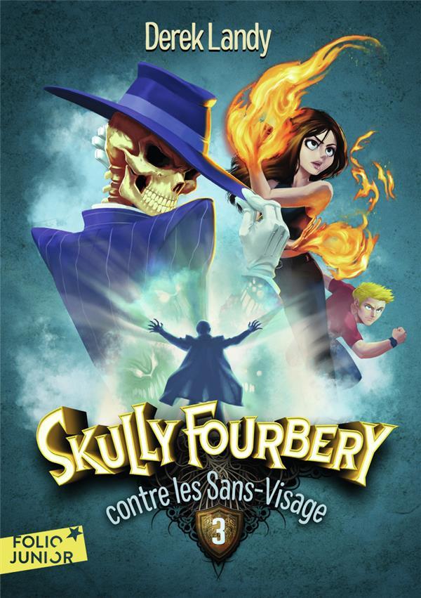 SKULLY FOURBERY - T03 - SKULLY FOURBERY CONTRE LES SANS-VISAGE