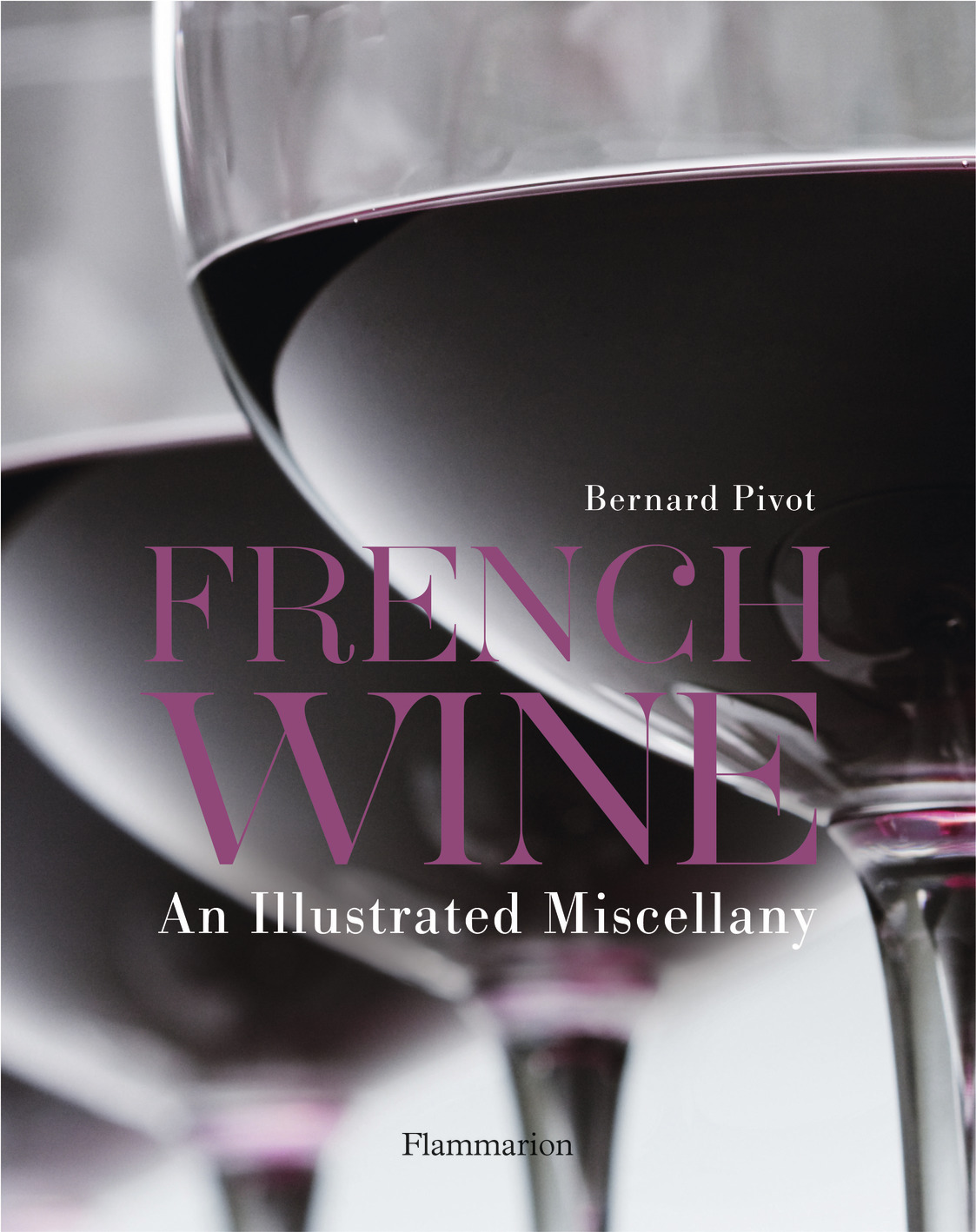 FRENCH WINE - AN ILLUSTRATED MISCELLANY