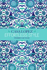 EFFORTLESS STYLE : CASA LOPEZ
