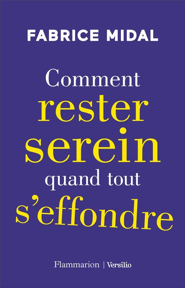 COMMENT RESTER SEREIN QUAND TOUT S'EFFONDRE