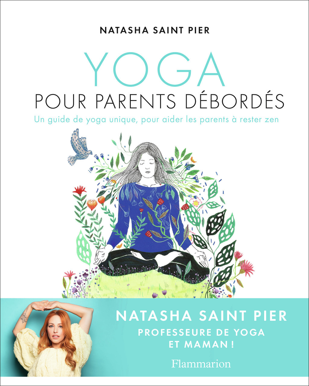 YOGA POUR PARENTS DEBORDES - UN GUIDE DE YOGA UNIQUE, POUR AIDER LES PARENTS A RESTER ZEN