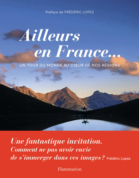 AILLEURS EN FRANCE... - UN TOUR DU MONDE AU COEUR DE NOS REGIONS
