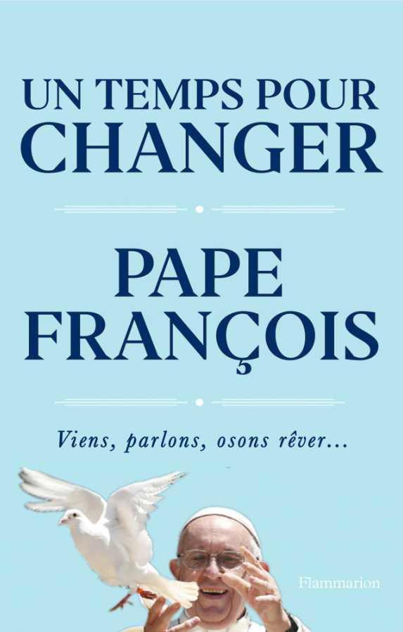 UN TEMPS POUR CHANGER - VIENS, PARLONS, OSONS REVER...