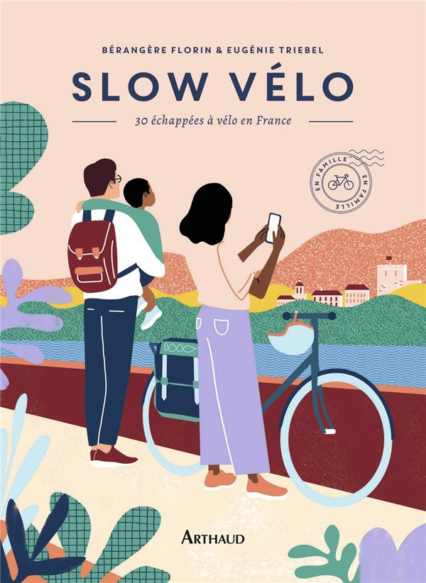 SLOW VELO - 30 ECHAPPEES EN VELO EN FRANCE