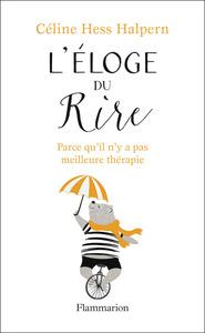L'ELOGE DU RIRE - PARCE QU'IL N'Y A PAS MEILLEURE THERAPIE