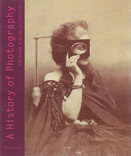 A HISTORY OF PHOTOGRAPHY: THE MUSEE D'ORSAY COLLECTION
