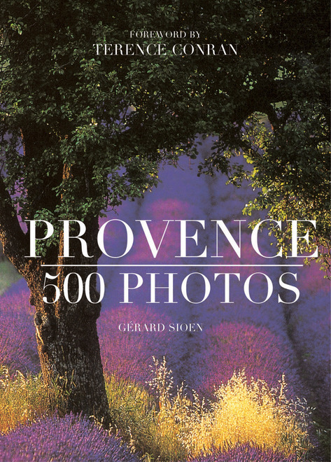 PROVENCE - FIVE HUNDRED PHOTOS