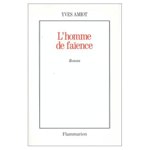 L'HOMME DE FAIENCE - - ROMAN