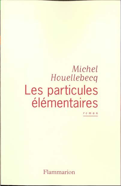 Les particules elementaires - prix novembre 1998 elu par la redaction de lire : meilleur livre de l'