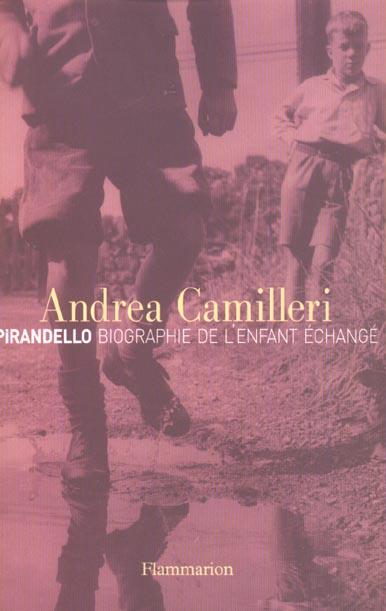 PIRANDELLO - BIOGRAPHIE DE L'ENFANT ECHANGE