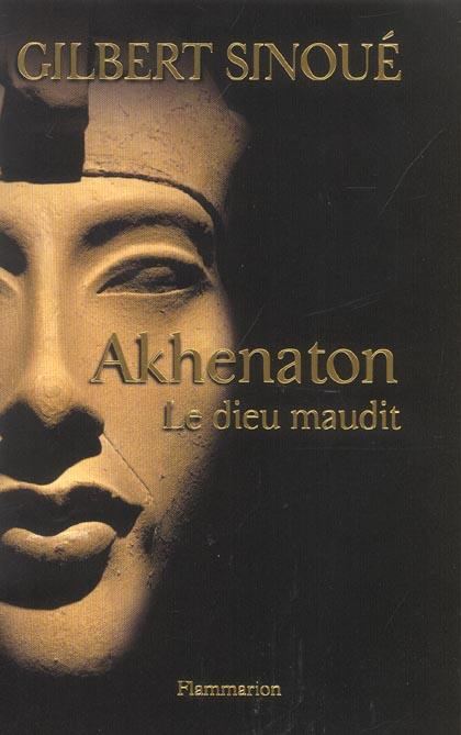AKHENATON - LE DIEU MAUDIT