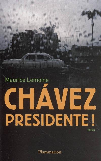 CHAVEZ PRESIDENTE!