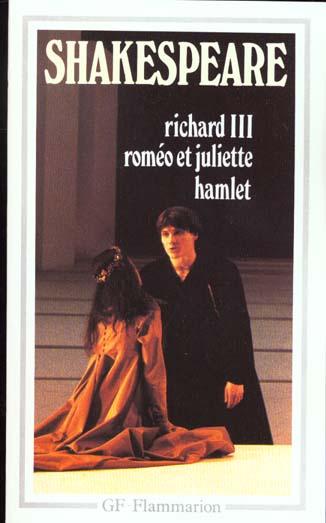Richard iii, romeo et juliette, hamlet