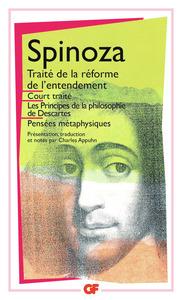 OEUVRES - I - TRAITE DE LA REFORME DE L'ENTENDEMENT - COURT TRAITE - LES PRINCIPES DE LA PHILOSOPHIE