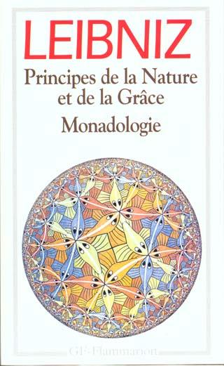 PRINCIPES DE LA NATURE ET DE LA GRACE - MONADOLOGIE ET AUTRES TEXTES