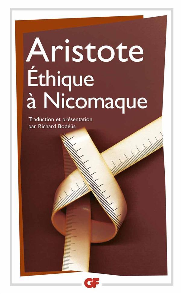 ETHIQUE A NICOMAQUE - TRADUCTION ET PRESENTATION PAR RICHARD BODEUS
