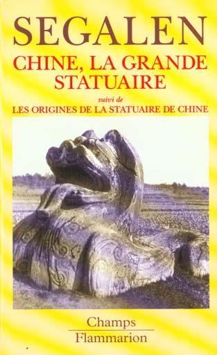 CHINE, LA GRANDE STATUAIRE, SUIVI DE : LES ORIGINES DE LA STATUAIRE DE CHINE