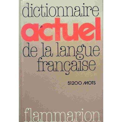 DICTIONNAIRE ACTUEL DE LA LANGUE FRANCAISE 51200 MOTS, 34 PAGES DE GRAMMAIRE FRA