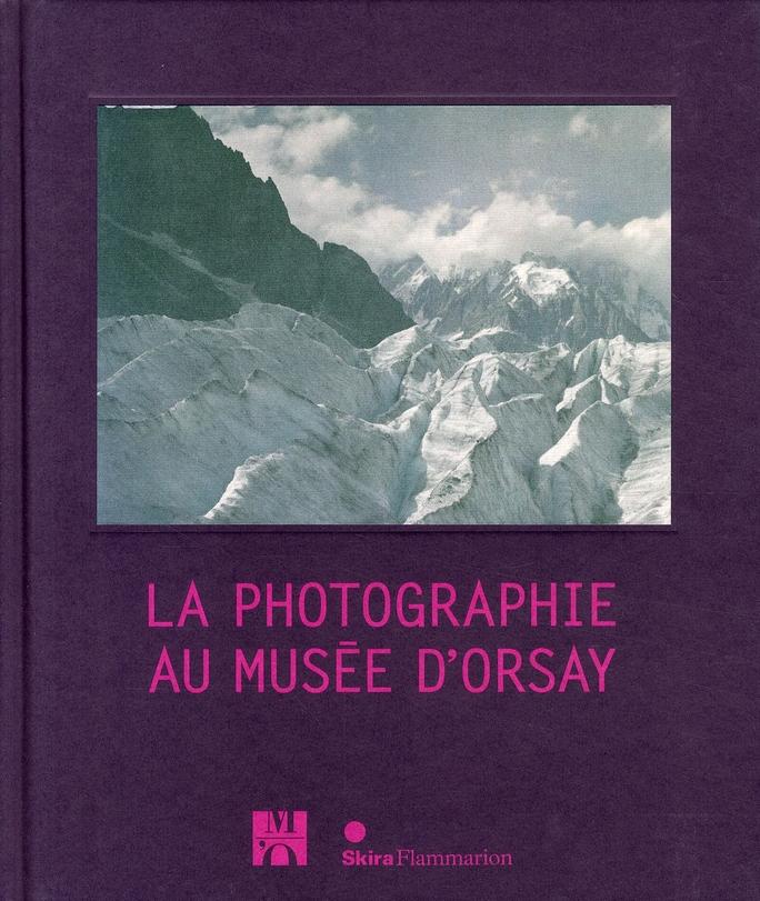 LA PHOTOGRAPHIE AU MUSEE D'ORSAY