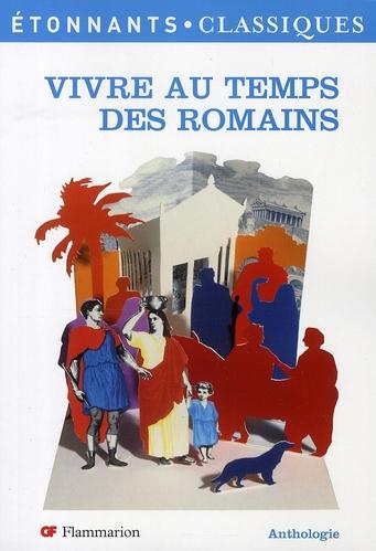 Vivre au temps des romains