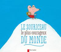 LE SOURICEAU LE PLUS COURAGEUX DU MONDE