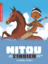 A CHEVAL, NITOU! - NITOU L'INDIEN - T9