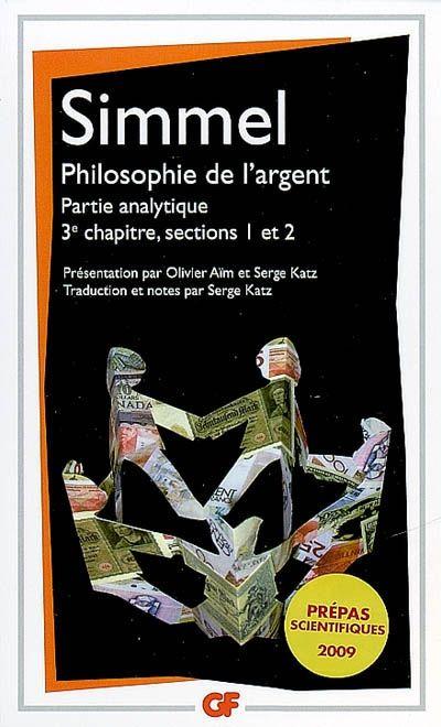 PHILOSOPHIE DE L'ARGENT - PARTIE ANALYTIQUE, 3E CHAPITRE, SECTIONS 1 ET 2