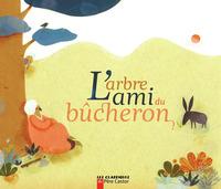 L'ARBRE AMI DU BUCHERON