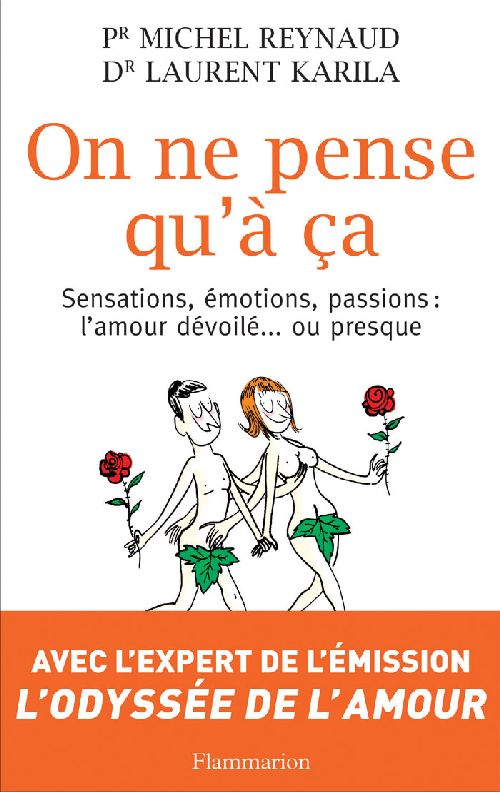 ON NE PENSE QU'A CA - SENSATIONS,EMOTIONS,PASSIONS : L'AMOUR DEVOILE ... PRESQUE