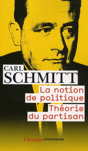 La notion de politique - theorie du partisan
