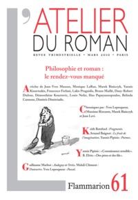 L'ATELIER DU ROMAN - PHILOSOPHIE ET ROMAN : LE RENDEZ-VOUS MANQUE