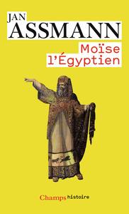 MOISE L'EGYPTIEN - UN ESSAI D'HISTOIRE DE LA MEMOIRE