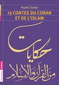 13 CONTES DU CORAN ET DE L'ISLAM
