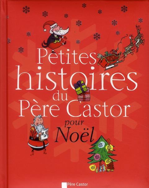 PETITES HISTOIRES DU PERE CASTOR POUR NOEL