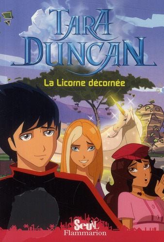 TARA DUNCAN - T04 - LA LICORNE DECORNEE