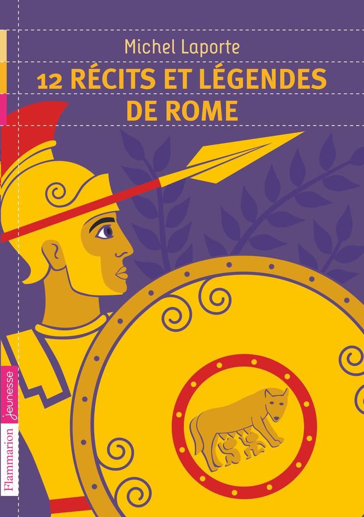 12 RECITS ET LEGENDES DE ROME