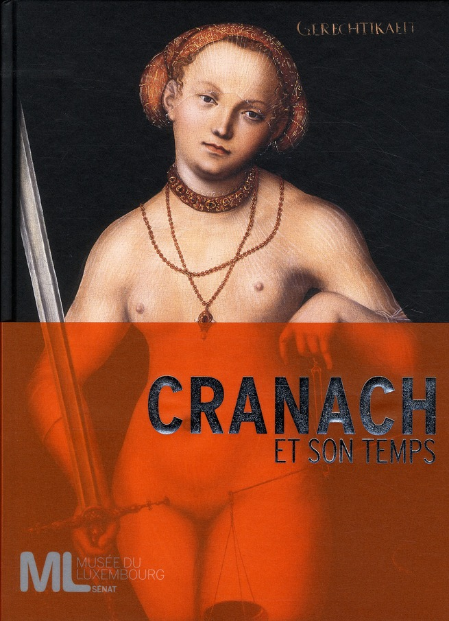 LUCAS CRANACH ET SON TEMPS (RL) - 1472-1553