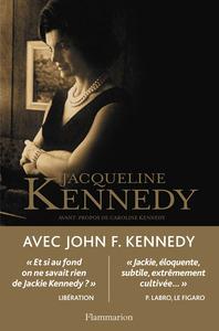 AVEC JOHN F. KENNEDY - CONVERSATIONS INEDITES AVEC ARTHUR M. SCHLESINGER, 1964