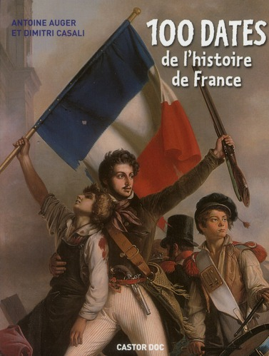 100 DATES DE L'HISTOIRE DE FRANCE