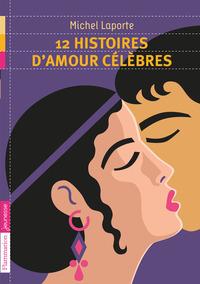12 HISTOIRES D'AMOUR CELEBRES