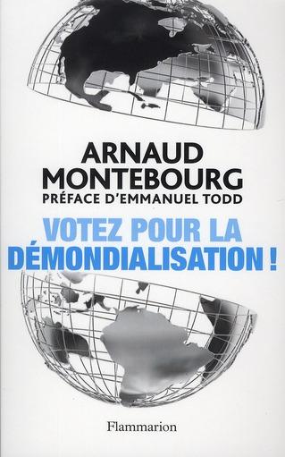 VOTEZ POUR LA DEMONDIALISATION!