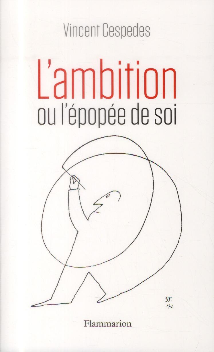 L'AMBITION - OU L'EPOPEE DE SOI