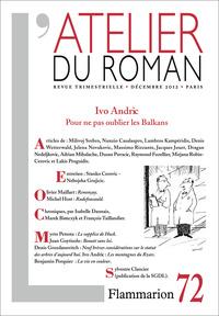 L'ATELIER DU ROMAN - IVO ANDRIC : POUR NE PAS OUBLIER LES BALKANS