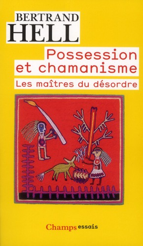 POSSESSION ET CHAMANISME - LES MAITRES DU DESORDRE