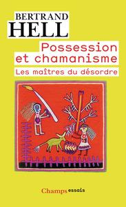 POSSESSION ET CHAMANISME - LES MAITRES DU DESORDRE