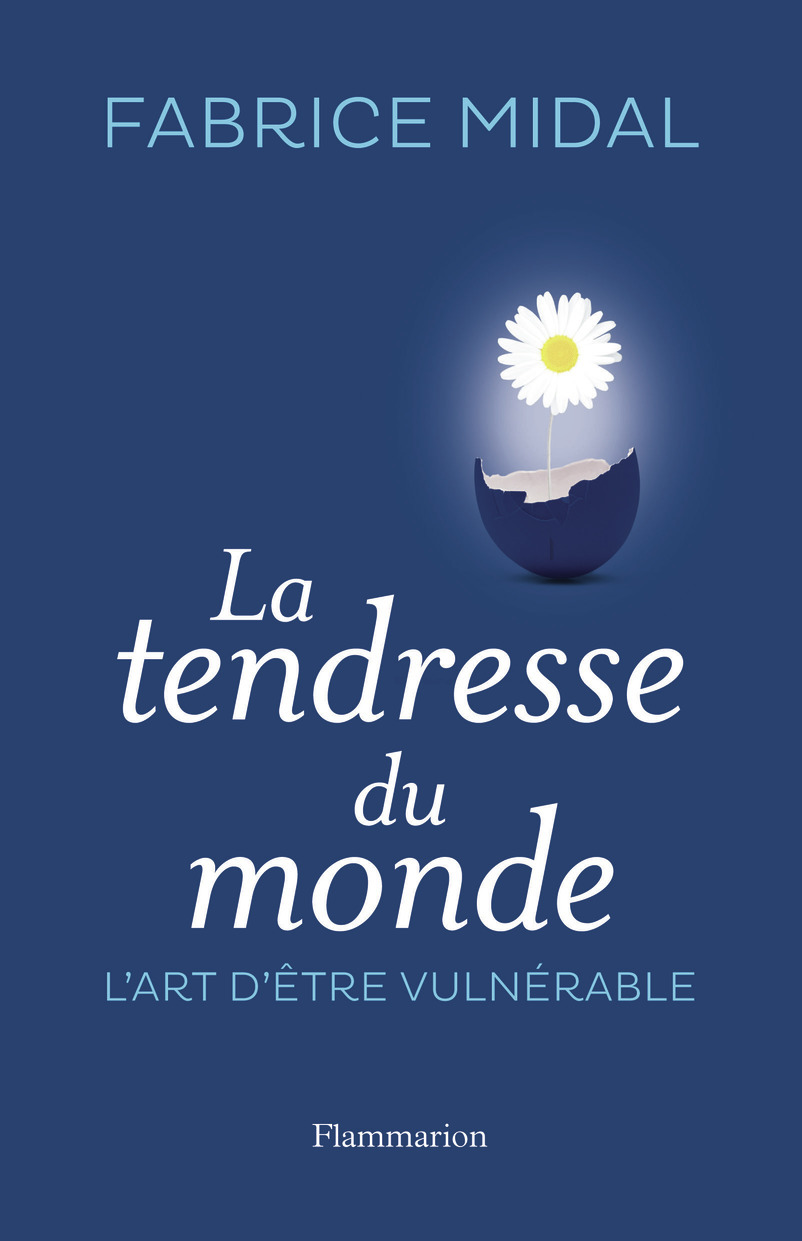 LA TENDRESSE DU MONDE - L'ART D'ETRE VULNERABLE